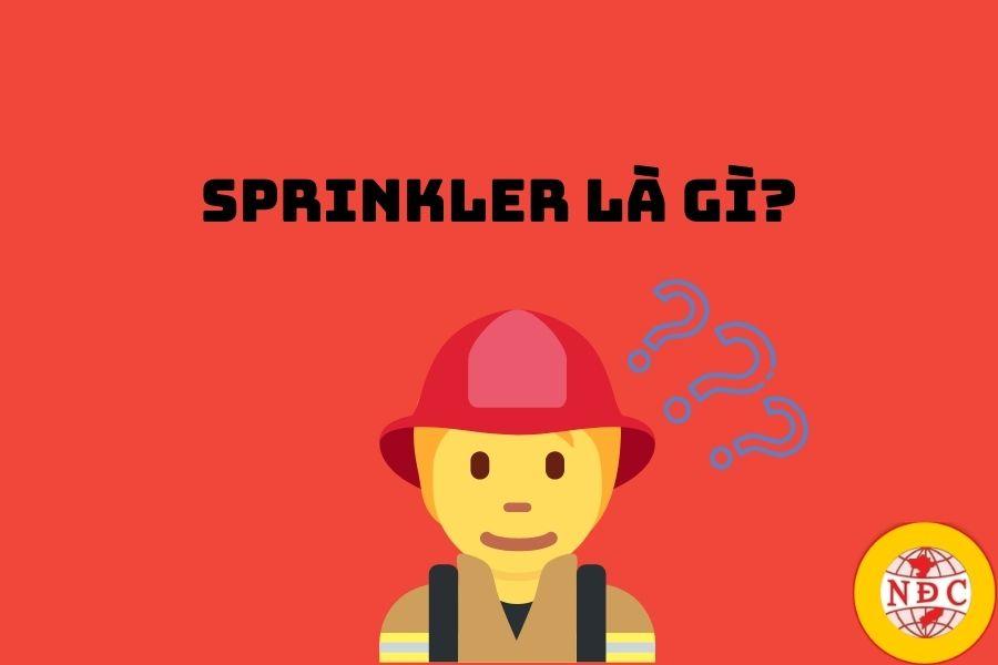 Sprinkler Là Gì?